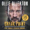 Break Point: SAS: Who Dares Wins Host's Incredible True Story Audiobook