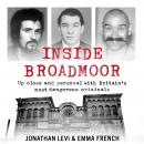 Inside Broadmoor: The Sunday Times Bestseller, Emma French, Jonathan Levi