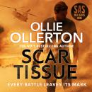 Scar Tissue: The Debut Thriller from the No.1 Bestselling Author and Star of SAS: Who Dares Wins Audiobook