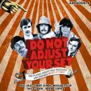 Do Not Adjust Your Set - Volume 4 Audiobook