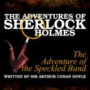 The Adventures of Sherlock Holmes - The Adventure of the Speckled Band, Sir Arthur Conan Doyle