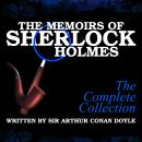 The Memoirs of Sherlock Holmes - The Complete Collection, Sir Arthur Conan Doyle