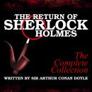 The Return of Sherlock Holmes - The Complete Collection, Sir Arthur Conan Doyle