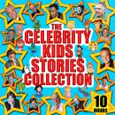 Celebrity Kids Stories Collection - 10 Hours, Tim Firth, Mike Bennett, Hans Christian Anderson, Traditional , Wilhelm Grimm, Jacob Grimm, Charles Perrault