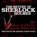 The Return of Sherlock Holmes - The Adventure of Charles Augustus Milverton, Sir Arthur Conan Doyle