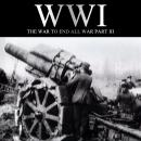 WWI: The War to End all War, Part III, Liam Dale