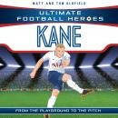 Kane (Ultimate Football Heroes) - Collect Them All!, Matt & Tom Oldfield