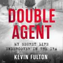 Double Agent: My Secret Life Undercover in the IRA Audiobook