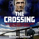 The Crossing: The shocking truth about gang wars in Brexit Britain Audiobook