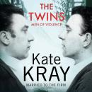 The Twins - Men of Violence: The Real Inside Story of the Krays Audiobook