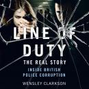 Line of Duty - The Real Story of British Police Corruption Audiobook