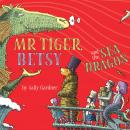 Mr Tiger, Betsy and the Sea Dragon Audiobook