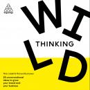 Wild Thinking: 25 Unconventional Ideas to Grow Your Brand and Your Business, Various