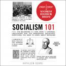 Socialism 101: From the Bolsheviks and Karl Marx to Universal Healthcare and the Democratic Socialis Audiobook