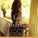 Love in the Afternoon: A Dove Pond eNovella Audiobook