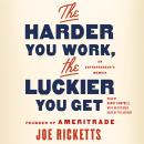 The Harder You Work, the Luckier You Get: An Entrepreneur's Memoir Audiobook