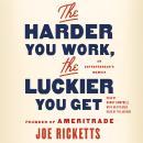 The Harder You Work, the Luckier You Get: An Entrepreneur's Memoir Audiobook