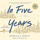 In Five Years: A Novel, Rebecca Serle
