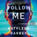 Follow Me, Kathleen Barber