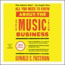 All You Need to Know About the Music Business: 10th Edition, Donald S. Passman