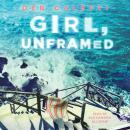 Girl, Unframed Audiobook