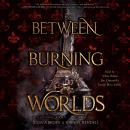 Between Burning Worlds, Joanne Rendell, Jessica Brody