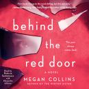 Behind the Red Door: A Novel, Megan Collins