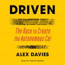 Driven: The Race to Create the Autonomous Car Audiobook