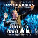 Unleash the Power Within: Personal Coaching from Anthony Robbins That Will Transform Your Life! Audiobook