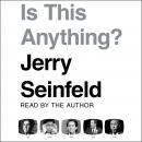 Is this Anything?, Jerry Seinfeld