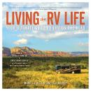 Living the RV Life: Your Ultimate Guide to Life on the Road Audiobook