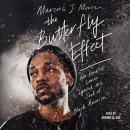 Butterfly Effect: How Kendrick Lamar Ignited the Soul of Black America, Marcus J. Moore