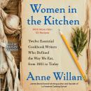 Women in the Kitchen: Twelve Essential Cookbook Writers Who Defined the Way We Eat, from 1661 to Tod Audiobook