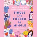 Single and Forced to Mingle: A Guide for (Nearly) Any Socially Awkward Situation Audiobook