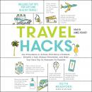 Travel Hacks: Any Procedures or Actions That Solve a Problem, Simplify a Task, Reduce Frustration, a Audiobook