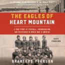The Eagles of Heart Mountain: A True Story of Football, Incarceration, and Resistance in World War I Audiobook