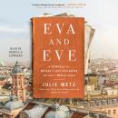 Eva and Eve: A Search for My Mother's Lost Childhood and What a War Left Behind Audiobook