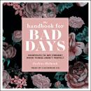 The Handbook for Bad Days: Shortcuts to Get Present When Things Aren't Perfect Audiobook