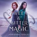 Sweet & Bitter Magic Audiobook