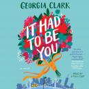 It Had to Be You: A Novel Audiobook