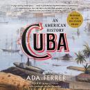 Cuba: An American History Audiobook