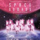 Space Nomads: Set a Course for Mars: Chasing the Arts, Sciences, and Technology for Human Transforma Audiobook