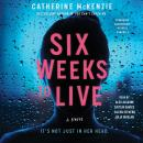 Six Weeks to Live: A Novel Audiobook