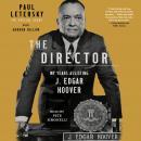 The Director: My Years Assisting J. Edgar Hoover Audiobook