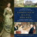 Fortune's Many Houses: A Victorian Visionary, a Noble Scottish Family, and a Lost Inheritance Audiobook