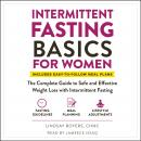 Intermittent Fasting Basics for Women: The Complete Guide to Safe and Effective Weight Loss with Int Audiobook