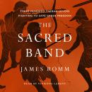 The Sacred Band: Three Hundred Theban Lovers Fighting to Save Greek Freedom Audiobook