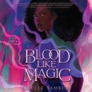Blood Like Magic Audiobook