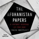 The Afghanistan Papers: A Secret History of the War Audiobook