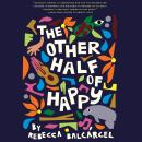 Other Half of Happy, Rebecca Balcárcel